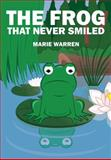 The Frog That Never Smiled, Marie Warren, 1478711639