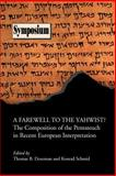 A Farewell to the Yahwist? : The Composition of the Pentateuch in Recent European Interpretation, Dozeman, Thomas B. and Schmid, Konrad, 1589831632