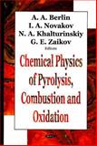 Chemical Physics of Pyrolysis, Combustion, and Oxidation, Berlin, Al, 1594541639