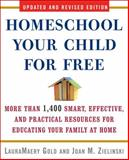 Homeschool Your Child for Free, LauraMaery Gold and Joan M. Zielinski, 0307451631
