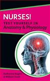 Nurses! Test Yourself in Anatomy and Physiology, Rogers, Katherine and Scott, William, 0335241638