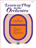 Learn to Play in the Orchestra, Ralph Matesky, 073902163X