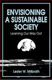 Envisioning a Sustainable Society : Learning Our Way Out, Milbrath, Lester W., 0791401634