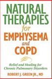Natural Therapies for Emphysema and COPD, Robert J. Green, 1594771634