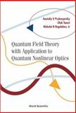 Quantum Field Theory with Application to Quantum Nonlinear Optics 9789812381637