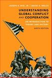 Understanding Global Conflict and Cooperation : An Introduction to Theory and History, Nye, Joseph S., Jr. and Welch, David A., 0205851630