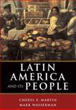 Latin America and Its People, Martin, Cheryl and Wasserman, Mark, 0321061632