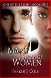 Many Strange Women, Parker Cole, 0615951635