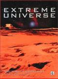 Extreme Universe, Nigel Henbest and Heather Couper, 0752261630