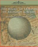 The Right to Freedom of Religion and Belief, U. S. Commission on International Religious Freedom Staff, 1596051639