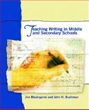 Teaching Writing in Middle and Secondary Schools, Jim Blasingame and John H. Bushman, 013098163X