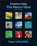 Economics Today : The Macro View, Miller, Roger LeRoy, 0132961636