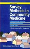 Survey Methods in Community Medicine : Epidemiological Research, Programme Evaluation, Clinical Trials, Abramson, J. H. and Abramson, Z. H., 0443061637