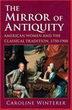 The Mirror of Antiquity, Caroline Winterer, 0801441633