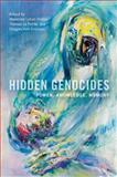 Hidden Genocides : Power, Knowledge, Memory, , 0813561639