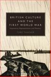 British Culture and the First World War : Experience, Representation and Memory, Thacker, Toby, 1441121633