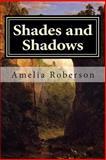 Shades and Shadows, Amelia Roberson, 150021163X