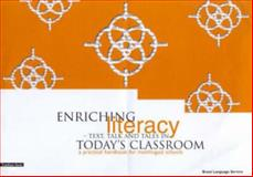 Enriching Literacy - Text, Talk and Tales in Today's Classroom, Richardson, Robin, 1858561639