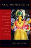 New Homelands : Hindu Communities in Mauritius, Guyana, Trinidad, South Africa, Fiji, and East Africa, Younger, Paul, 0195391640