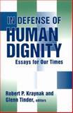 In Defense of Human Dignity : Essays for Our Times, , 0268031649