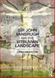 John Vanbrugh and the Vitruvian Landscape, Dalton, Caroline, 0415611644