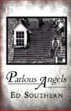 Parlous Angels, Ed Southern, 0982441649