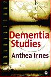 Dementia Studies : A Social Science Perspective, Innes, Anthea, 1412921643
