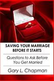 Saving Your Marriage Before It Starts, Gary Chapman, 1500651648