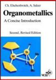 Organometallics : A Concise Introduction, Elschenbroich, Christoph and Salzer, Albrecht, 3527281649