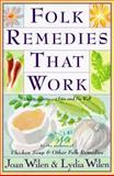 Folk Remedies That Work, Joan Wilen and Lydia Wilen, 0060951648
