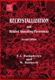 Recrystallization and Related Annealing Phenomena, Hatherly, M. and Humphreys, F. J., 0080441645