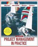Project Management in Practice, Mantel, Samuel J. and Shafer, Scott M., 0470121645