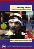 Shifting Selves : Post-Apartheid Essays on Mass Media, Culture and Identity, Marlin-Curiel, Stephanie and Battersby, Jane, 0795701640