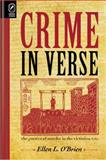 Crime in Verse : The Poetics of Murder in the Victorian Era, O'Brien, Ellen L., 0814291643
