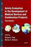 Safety Evaluation in the Development of Medical Devices and Combination Products, Third Edition 3rd Edition
