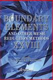Boundary Elements and Other Mesh Reduction Methods XXVIII, C. A. Brebbia, J. T. Katsikadelis, 1845641647