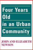 Four Years Old in an Urban Community, Newson, John and Newson, Elizabeth, 0202361640