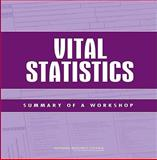 Vital Statistics : Summary of a Workshop, National Statistics Committee and National Research Council Staff, 0309141648