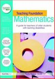 Teaching Foundation Mathematics : A Guide for Teachers of Older Students with Learning Difficulties, Naggar-Smith, Nadia, 0415451647