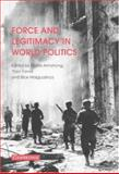 Force and Legitimacy in World Politics, , 0521691648