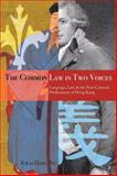 The Common Law in Two Voices : Language, Law, and the Postcolonial Dilemma in Hong Kong, Ng, Kwai Hang, 0804761647