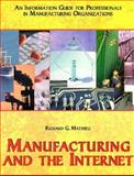 Manufacturing and the Internet : An Information Guide for Professionals in Manufacturing..., Mathieu, Richard G., 0898061644