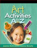 Art Activities A to Z, Matricardi, Joanne and McLarty, Jeanne, 140187164X