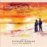 Sea Glass Soul, Richard Morgan, 1479261645