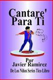 Cantare para Ti, Javier Ramirez, 1484801644
