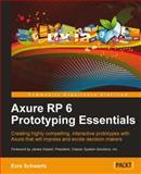Axure RP 6 Prototyping Essentials, Ezra Schwartz, 1849691649