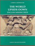 The World Upside-Down : English Misericords, Grossinger, Christa, 1872501648