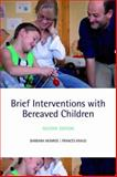 Brief Interventions with Bereaved Children, Barbara Monroe, Frances Kraus, 0199561648