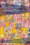 New Directions in Jewish Philosophy, Elliot R. Wolfson, 0253221641