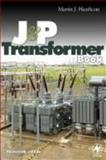 The J and P Transformer Book, Heathcote, Martin J. and Arnold, Ray, 0750681640